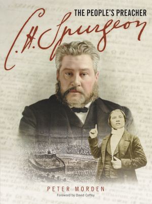 C H Spurgeon: The People's Preacher