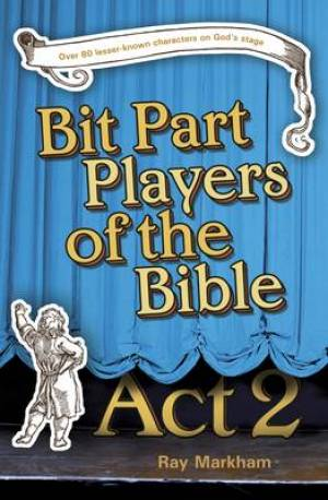 Bit Part Players of the Bible - Act 2