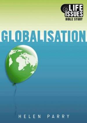 Life Issues Bible Study - Globalisation