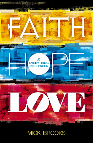 Faith Hope Love And Everything In Between