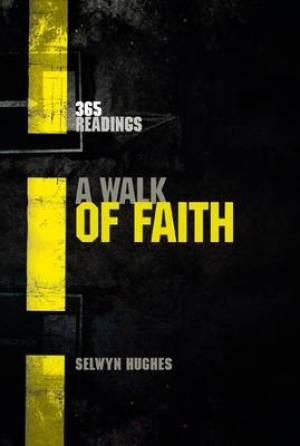 Walk Of Faith A Mens One Year Devotional