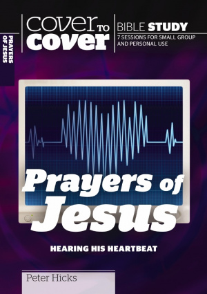 Prayers of Jesus - Hearing His Heartbeat