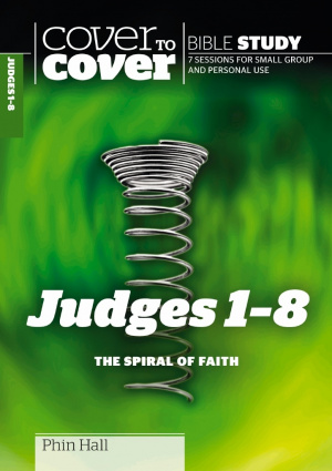 Judges 1 - 8 - Cover to Cover Bible Study
