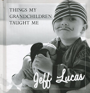 Things My Grandchildren Taught Me