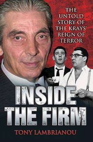 Inside the Firm: Untold Story of the Kray's Reign of Terror