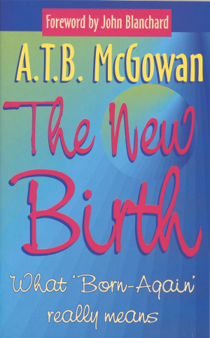 "The New Birth: What ""Born-Again"" Really Means"