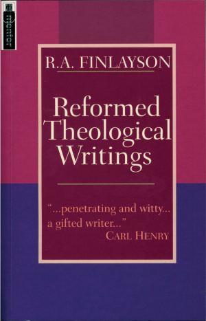 Reformed Theological Writings R a Finlayson