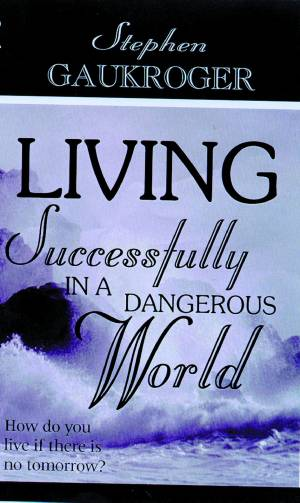 Living Successfully In A Dangerous World