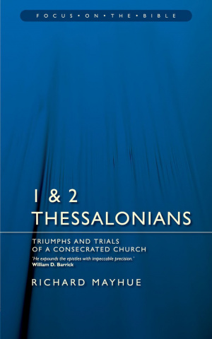 1 & 2 Thessalonians : Focus on the Bible