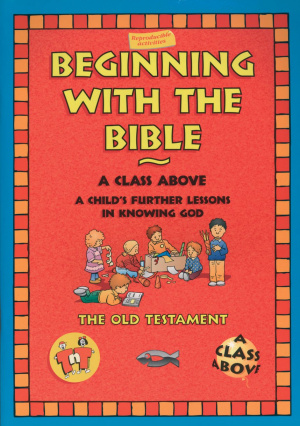 Beginning with the Bible: Old Testament