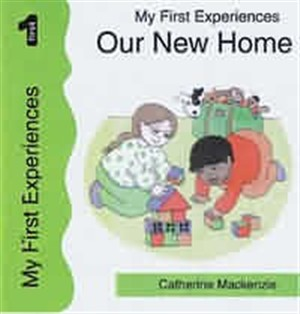 My First Experiences: Our New Home