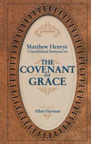 Matthew Henry's Sermons on the Covenant of Grace