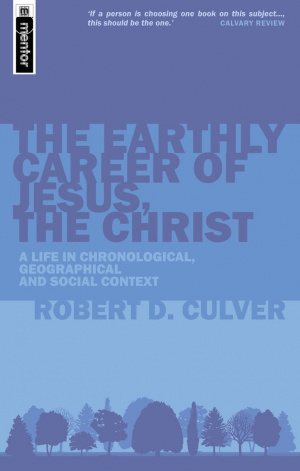 The Earthly Career of Jesus, the Christ