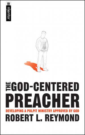 The God-centered Preacher