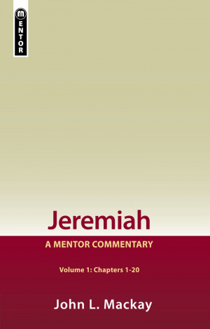 Jeremiah Chap 1 - 20: Vol 1 : Mentor Commentary