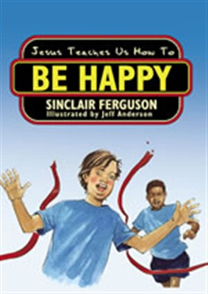Jesus Teaches Us To Be Happy