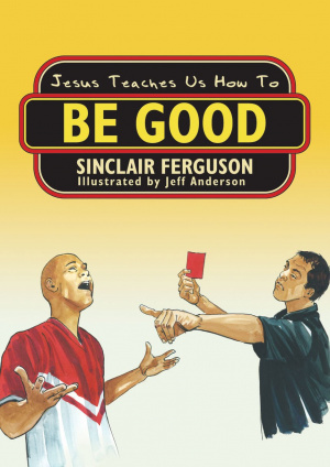 Jesus Teaches Us How To Be Good