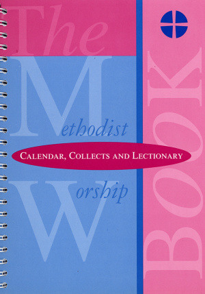 The Methodist Worship Book - Orders of Service: Calendar, Collects and Lectionary