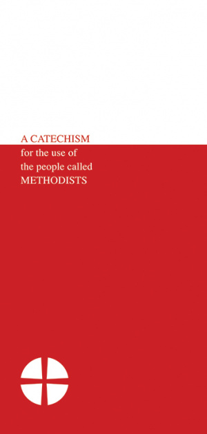 A Catechism for the Use of the People Called Methodists
