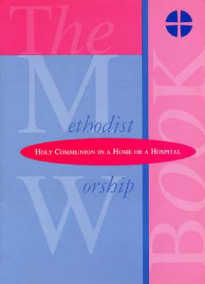 The Methodist Worship Book - Orders of Service: Holy Communion (Large Print)