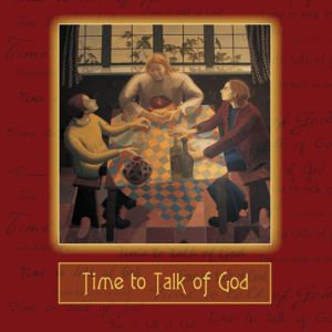 Time to Talk of God