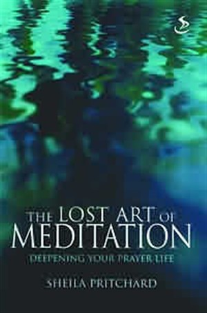 The Lost Art of Meditation: Deepening Your Prayer Life