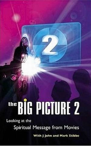 The Big Picture 2: More Spiritual Insights from Modern Movies