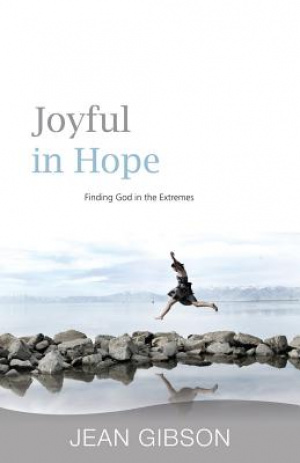 Joyful in Hope (finding God in the Extremes)