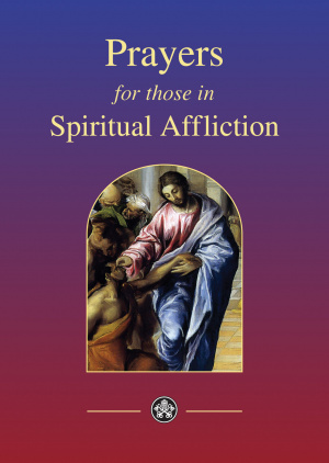 Prayers for Those in Spiritual Affliction