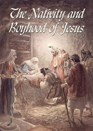 The Nativity and Boyhood of Jesus