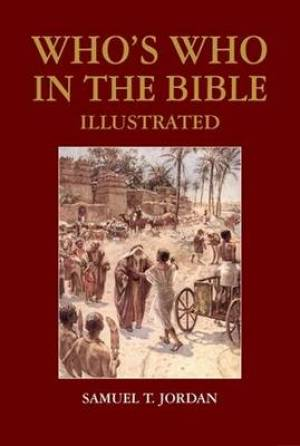 Who's Who in the Bible Illustrated