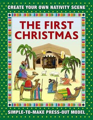 The First Christmas: Create Your Own Nativity Scene