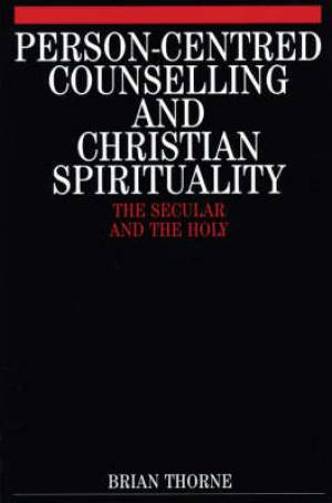 Person-centred Counselling and Christian Spirituality