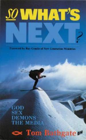 So What's Next?: God, Sex