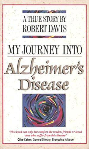 My Journey Into Alzheimer's Dise