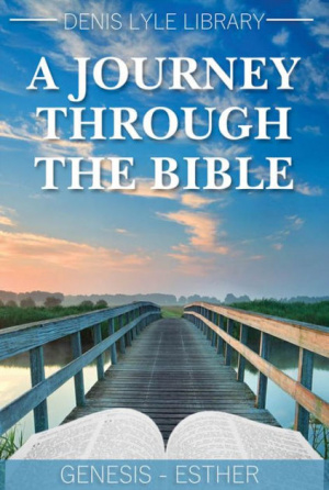 Journey Through the Bible, A - Genesis to Esther