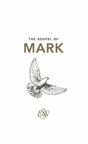 ESV Mark's Gospel