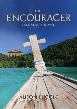 The  Encourager - Barnabas: A Novel