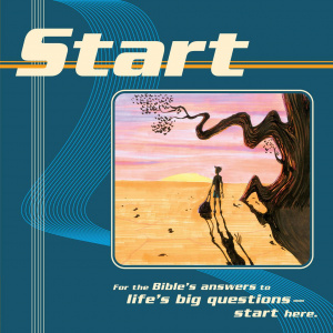 Start: For the Bible's Answers to Life's Big Questions - Start Here