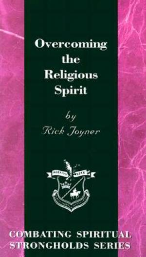 Overcoming the Religious Spirit