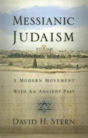 Messianic Judaism : A Modern Movement With An Ancient Past