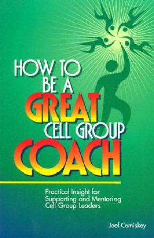 How to Be a Great Cell Group Coach