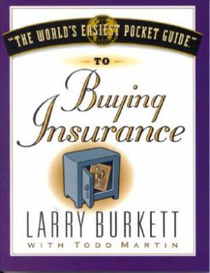 World's Easiest Pocket Guide To Buying Insurance, The