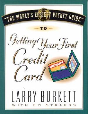 World's Easiest Pocket Guide To Getting Your First Credi, T
