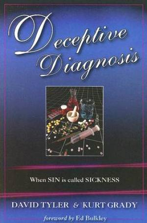 Deceptive Diagnosis : When Sin Is Called Sickness