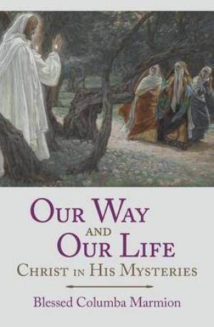 Our Way and Our Life