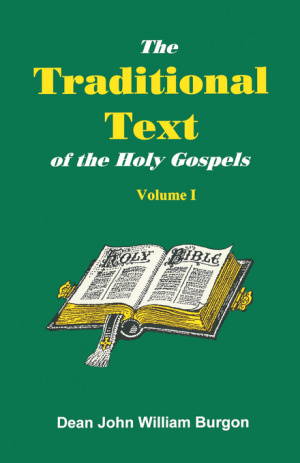 The Traditional Text of the Holy Gospels, Volume I
