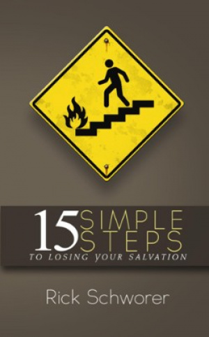 15 Simple Steps to Losing Your Salvation