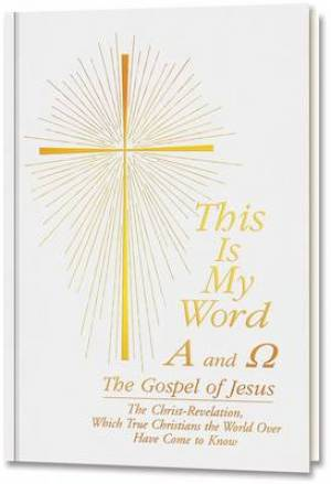 This is My Word - A and Omega: The Gospel of Jesus