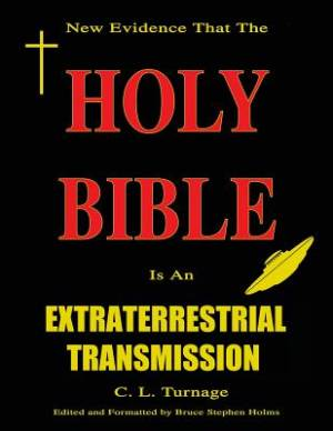 The Holy Bible Is an Extraterrestrial Transmission